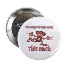 """I love my God mother this much 2.25"""" Button (10 pa"""