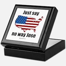 Just say no way Jose - Keepsake Box