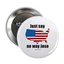 """Just say no way Jose - 2.25"""" Button (100 pack)"""