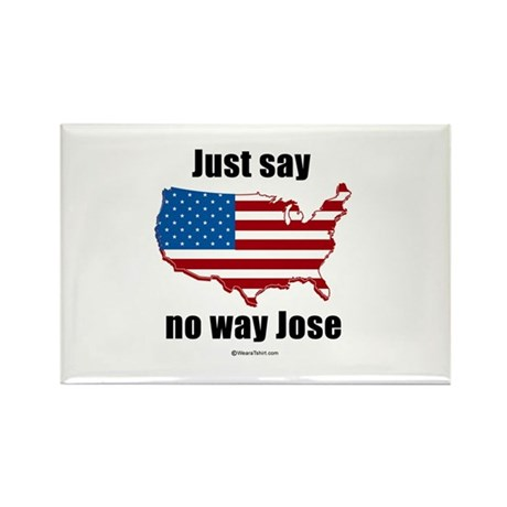 Just say no way Jose - Rectangle Magnet (10 pack)