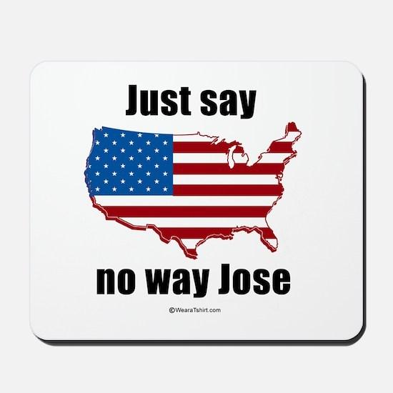 Just say no way Jose -  Mousepad