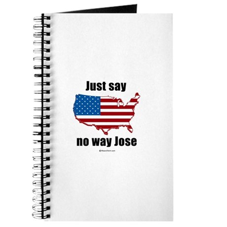 Just say no way Jose - Journal