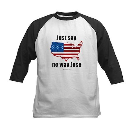 Just say no way Jose - Kids Baseball Jersey