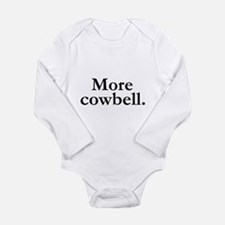 MORE COWBELL Long Sleeve Infant Bodysuit