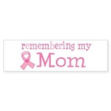 Breast Cancer Mom Bumper Sticker