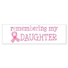 Breast Cancer Daughter Bumper Sticker