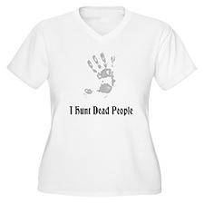I Hunt Dead People T-Shirt