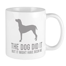The dog did it .. Mug