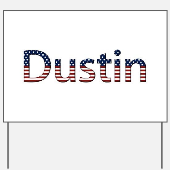 Dustin Stars and Stripes Yard Sign