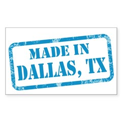 MADE IN DALLAS, TX Decal