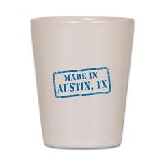 MADE IN AUSTIN, TX Shot Glass