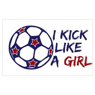 Kick Like A Girl Soccer Poster