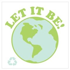 Let It Be Green Recycle Poster