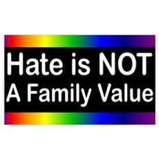 Hate is Not a Family Value Poster
