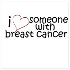 i <3 someone with breast canc Poster