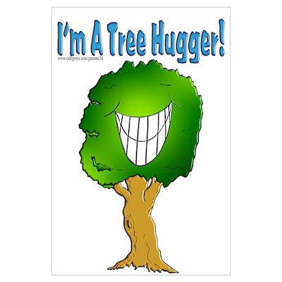 I'm A Tree Hugger Poster
