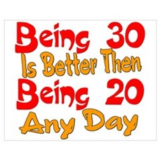 Being 30 is better then 20 Poster