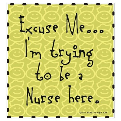 Trying to be Nurse Poster