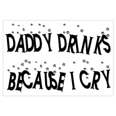 DADDY DRINKS BECAUSE I CRY Canvas Art