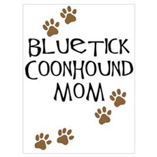 Bluetick Coonhound Mom Poster