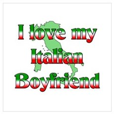 I Love my Italian Boyfriend Poster