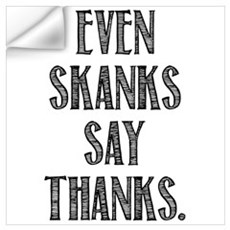Skanks Wall Decal