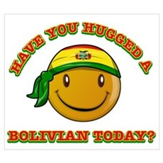 Have you hugged a Bolivian today? Prin Poster