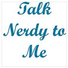 Talk nerdy. Poster