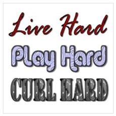 Live Hard, Play Hard, Curl Ha Poster