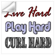 Live Hard, Play Hard, Curl Ha Wall Decal