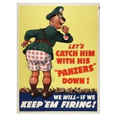 WWII LET'S CATCH HIM WITH HIS PANZERS DOWN Poster