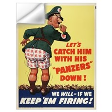 WWII LET'S CATCH HIM WITH HIS PANZERS DOWN Wall Decal