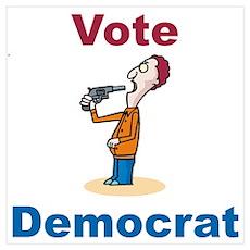 Commit Suicide, vote Democrat Poster