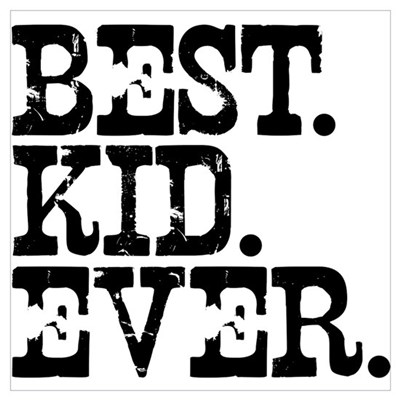 Best Kid Ever Poster