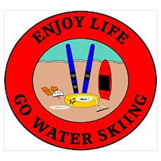 Enjoy Life Go Water Skiing Poster