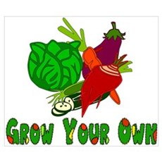 Grow Your Own Poster