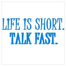 Life is short. Talk fast. Poster