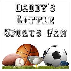 Daddy's Little Sports Fan Poster