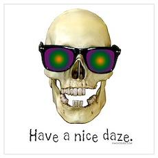 Skull Have A Nice Daze Poster
