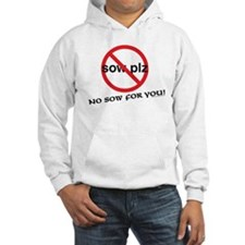No sow for you! Hoodie
