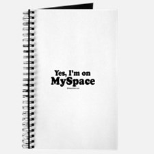 Yes, I'm on Myspace - Journal