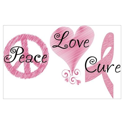 Peace Love Cure (Pink Ribbon) Poster