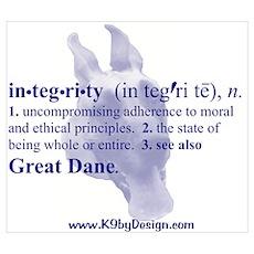Integrity--Great Dane Poster