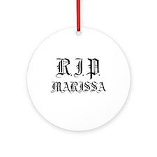 R.I.P. Marissa -  Ornament (Round)
