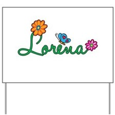 Lorena Flowers Yard Sign