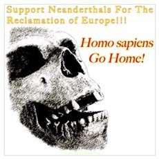 Neanderthals For The Reclamation Of Europe Small P Poster