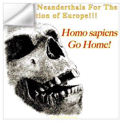 Neanderthals For The Reclamation Of Europe Small P Wall Decal