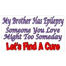 My Brother Has Epilepsy Find A CUre Poster