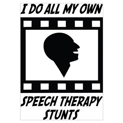 Speech Therapy Stunts Poster