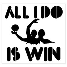 All I do is Win Waterpolo Canvas Art